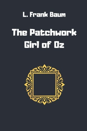 The Patchwork Girl of Oz pdf