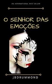 O Senhor das Emoções (Portuguese Edition) by [Drummond, João]