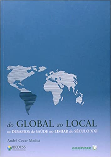Book Do Global ao Local: Os Desafios da Saude no Limiar do Seculo Xxi