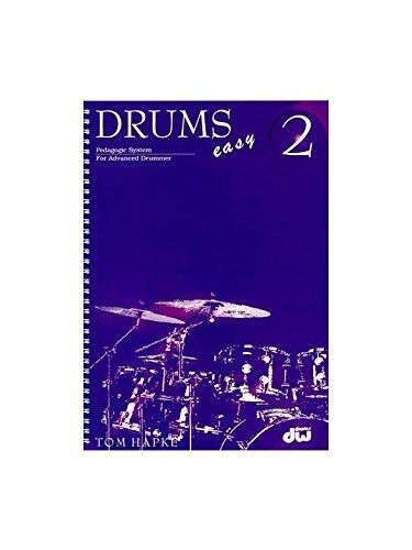 Tom Hapke: Drums Easy 2 Pedagogic System For Advanced Drummer. Partitions pour Batterie Hudson Music