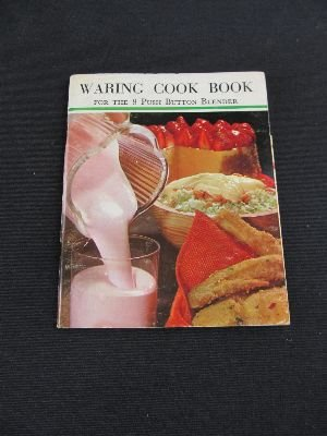 Waring Cook Book for the 8 Push Button Blender (Cook Waring)