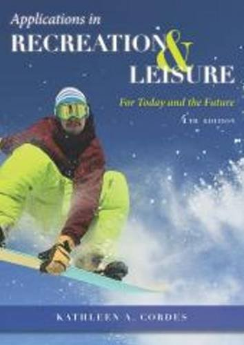 Applications in Recreation & Leisure: For Today & the Future
