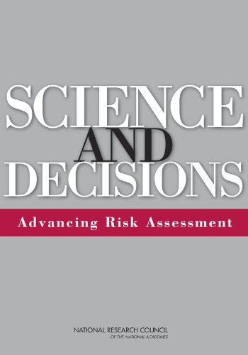 Science and Decisions: Advancing Risk Assessment (Environmental Health Matters Initiative)