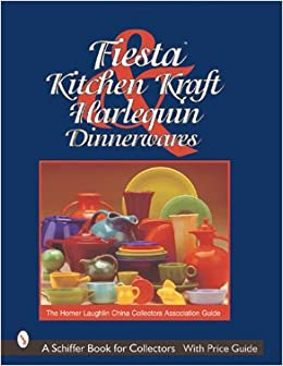 Fiesta, Harlequin, U0026 Kitchen Kraft Dinnerwares: The Homer Laughlin China  Collectors Association Guide: Homer Laughlin China Collectors Association:  ...