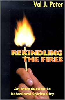 Rekindling the Fires: An Introduction to Behavioral Spirituality