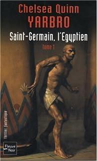 Saint-Germain, l'Egyptien, tome 1 par Chelsea Quinn Yarbro
