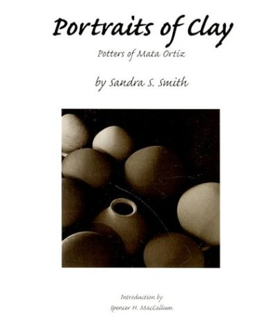 Portraits of Clay: Potters of Mata Ortíz