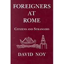 Foreigners at Rome: Citizens and Strangers