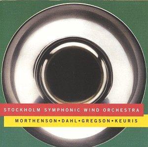 Morthenson: Paraphonia / Dahl: Saxophone Concerto / Gregson: Tuba Concerto / Keuris: Catena