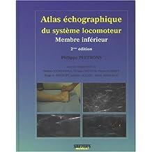 Atlas Echographique Systeme Locomoteur T.2: Membre Inferieur 2e E