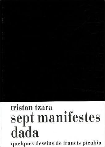 Sept Manifestes Dada Quelques Dessins de Francis Picabia