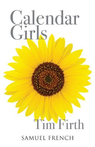 Calendar Girls by Tim Firth (2010-01-01) ()
