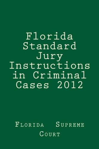 Florida Standard Jury Instructions In Criminal Cases 2012 Florida