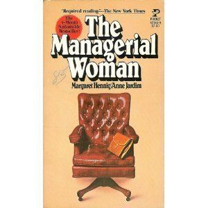 The Managerial Woman. by Margaret Hennig and Anne Jardim