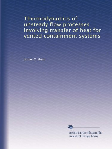 (Thermodynamics of unsteady flow processes involving transfer of heat for vented containment systems)