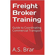 Freight Broker Training:  Guide to Coordinating Commercial Transport