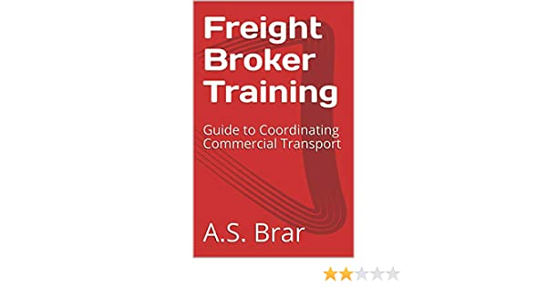 Amazon com: Freight Broker Training: Guide to Coordinating
