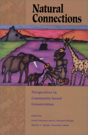Books : Natural Connections: Perspectives In Community-Based Conservation