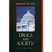 Drugs and Society: U.S. Public Policy