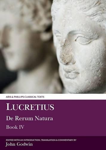 Lucretius: De Rerum Natura: Book IV (Aris and Phillips Classical Texts) (Bk. 4)