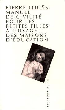 Manuel de civilité pour les petites filles à l'usage des maisons d'éducation par Louÿs