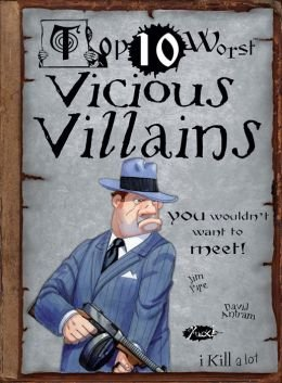 Top Ten Worst Vicious Villains You Wouldn't Want to Meet (Tim West Pipe)