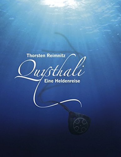 Quysthali - Buch 1. Eine Heldenreise