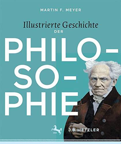 Illustrierte Geschichte der Philosophie: Epochen - Autoren - Werke