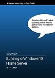 Building a Windows 10 Home Server
