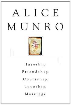 Hateship, Friendship, Courtship, Loveship, Marriage by [Munro, Alice]