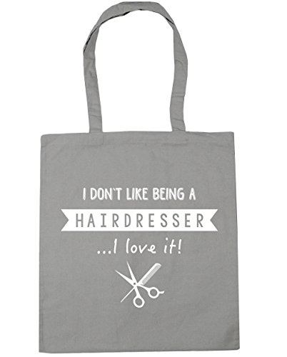 HippoWarehouse I Don't Like Being A Hairdresser...I Love It! Tote Shopping Gym Beach Bag 42cm x38cm, 10 litres Light Grey