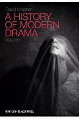 A History of Modern Drama, Volume I Kindle Edition