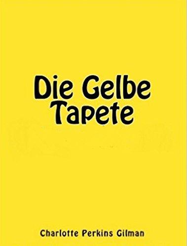 Gelbe Tapete Von Charlotte Perkins Gilman Deutsche Ubersetzung Translated German Edition
