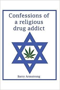Confessions of a Religious Drug Addict