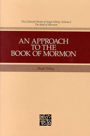 An Approach to the Book of Mormon (Collected Works of Hugh Nibley)