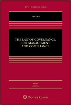 The Law Of Governance, Risk Management, And Compliance (Aspen Casebook) Geoffrey P. Miller