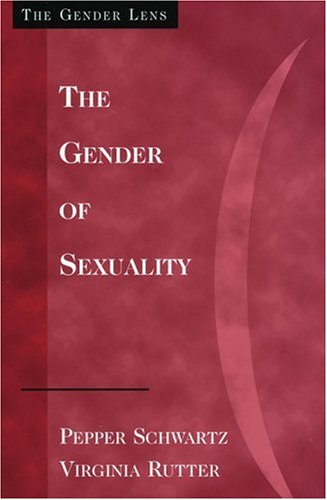The Gender of Sexuality: Exploring Sexual Possibilities (Gender Lens Series)