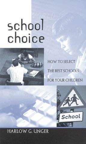 School Choice: How to Select the Best Schools for Your Children