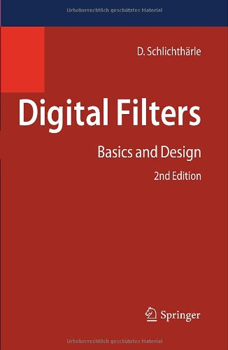 """Digital Filters: Basics and Design, 2nd Edition by Dietrich Schlichth""""rle, Publisher : Springer"""