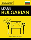 Learn Bulgarian - Quick / Easy / Efficient: 2000 Key Vocabularies