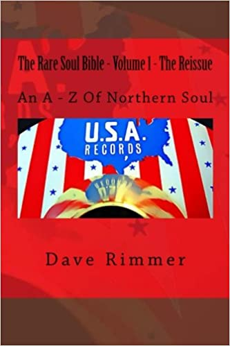 The Rare Soul Bible - Volume 1 - The Reissue: An A - Z Of