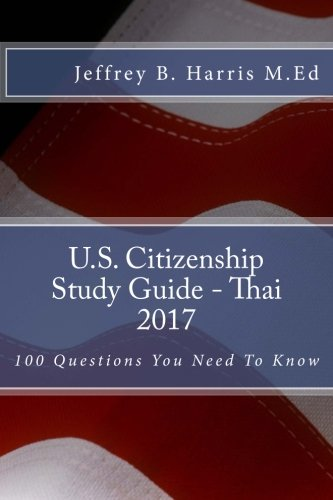 U.S. Citizenship Study Guide - Thai: 100 Questions You Need