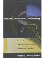 Rhetoric, Innovation, Technology: Case Studies of Technical Communication in Technology Transfer