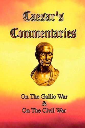 Caesar's Commentaries: On The Gallic War and On The Civil War [Paperback] [2005] (Author) Julius Caesar, James H. Ford, W. A. MacDevitt
