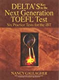 Delta's Key to the Next Generation TOEFL Six Practice Tests for the iBT Book with 6CDs