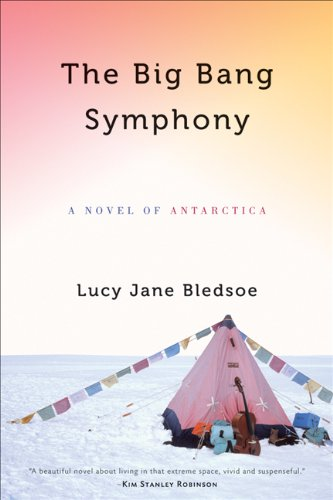 The Big Bang Symphony: A Novel of Antarctica