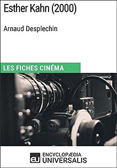 Esther Kahn d'Arnaud Desplechin: Les Fiches Cinéma d'Universalis (French Edition) by [Universalis, Encyclopaedia]