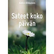 Sateet koko päivän (Finnish Edition)