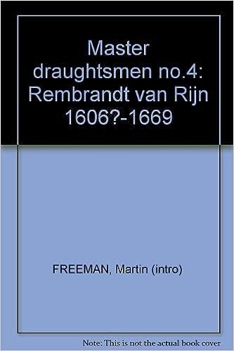 master draughtsmen no4 rembrandt van rijn 1606 1669