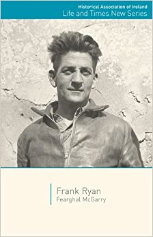 Frank Ryan (Historical Association of Ireland Life and Times New Series)
